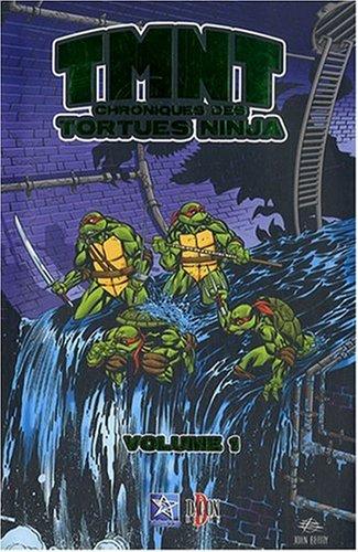 Tortues Ninja, Tome 1 : TMNT: Chroniques des tortues ninja ...