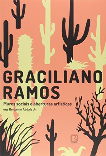 Graciliano Ramos. Muros Sociais e Aberturas Artísticas