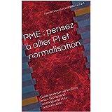 PME : pensez à allier PI et normalisation: Guide pratique sur les liens entre la propriété intellectuelle et la normalisation (IP TRUST t. 4) (French Edition)