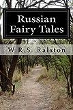 Russian Fairy Tales, W. R. S. Ralston, 1497574056