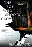 img - for The Boy Who Shoots Crows book / textbook / text book
