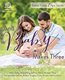 img - for And Baby Makes Three: 5 Instant-Family Love Stories book / textbook / text book