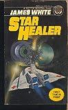 The Star Healer, James White, 0345320891