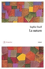 La suture par Sophie Daull