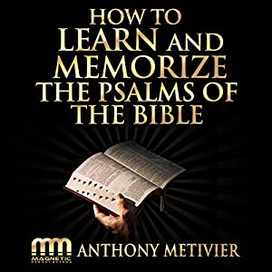 How to Learn and Memorize the Psalms of the Bible... Audiobook