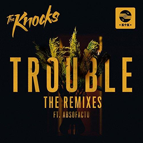 Trouble (Feat. Absofacto) [Rem...