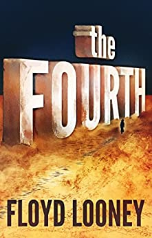 The Fourth by [Looney, Floyd]