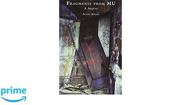 Fragments from Mu (A Sequel): André Spears: 9781889960142: Amazon.com: Books