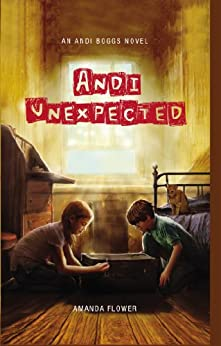 Andi Unexpected (An Andi Boggs Novel) by [Flower, Amanda]