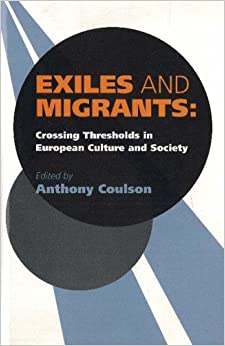 Book Exiles and Migrants: Crossing Thresholds in European Culture and Society