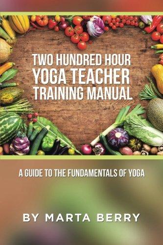 Two Hundred Hour Yoga Teacher Training Manual (Yoga Teacher Training)