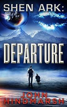 Shen Ark: Departure by [Hindmarsh, John]