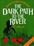 Dark Path to the River, Ackerman Leedon, 0933071167