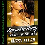 Surprise Party: Rick's Wife Likes Girls Too, Surprise! : Caught in the Act, Book 5   Missy Allen