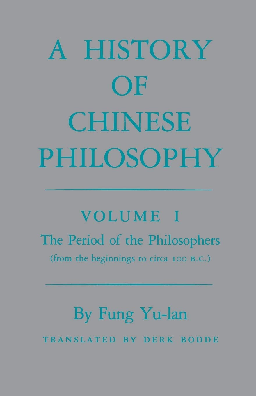 A History Of Chinese Philosophy Vol. 1  The Period Of The Philosophers  From The Beginnings To Circa 100 B. C.   Princeton Paperbacks