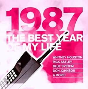 Best Year of My Life: 1987