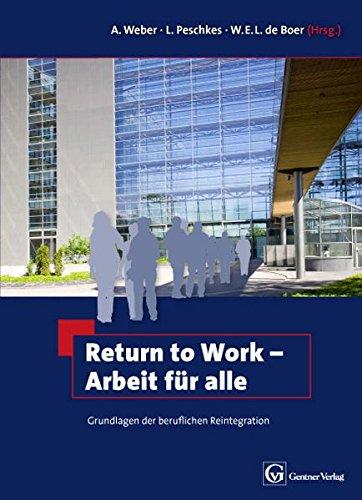 Return to Work - Arbeit für alle: Grundlagen der beruflichen Reintegration