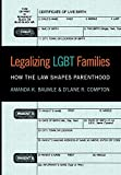Image of Legalizing LGBT Families: How the Law Shapes Parenthood