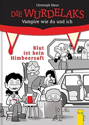 Blut ist kein Himbeersaft: Vampire wie du und ich (Die Wurdelaks / Vampire wie du und ich)