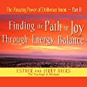 The Amazing Power of Deliberate Intent, Part II Hörbuch von Esther Hicks, Jerry Hicks Gesprochen von: Esther Hicks, Jerry Hicks