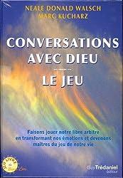 Conversations avec Dieu : Le Jeu, Faisons jouer notre libre arbitre en transformant nos émotions et devenons maîtres du jeu de notre vie