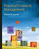 Practical Financial Management (with Thomson ONE - Business School Edition 6-Month Printed Access Card) 6th Edition
