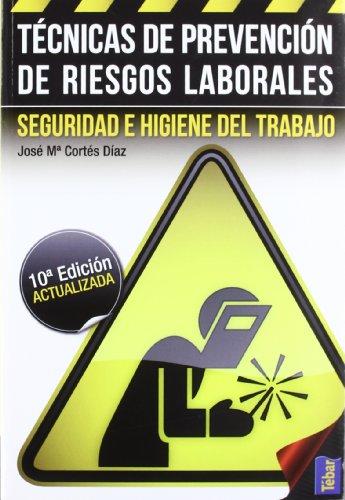 Descargar Libro Técnicas De Prevención De Riesgos Laborales. Seguridad E Higiene Del Trabajo. José María Cortés