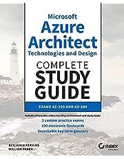 Microsoft Azure Architect Technologies and Design Complete Study Guide: Exams AZ-303 and AZ-304