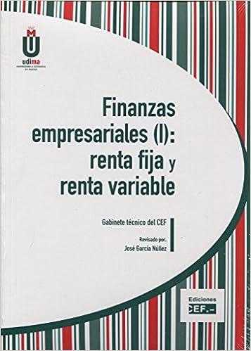 FINANZAS EMPRESARIALES I : RENTA FIJA Y RENTA VARIABLE: Amazon.es: GABINETE TÉCNICO DEL CEF: Libros
