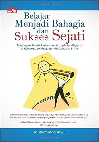 Belajar Menjadi Bahagia Dan Sukses Sejati Indonesian Edition
