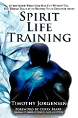 Spirit Life Training: If You Knew What God Has Put Within You, You Would Train It To Become Your Greatest Asset Paperback