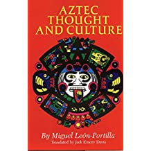 Aztec Thought and Culture: A Study of the Ancient Nahuatl Mind