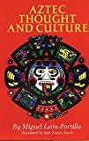 img - for Aztec Thought and Culture: A Study of the Ancient Nahuatl Mind (The Civilization of the American Indian Series) book / textbook / text book