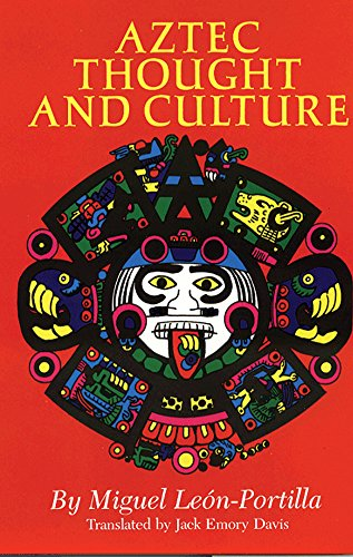 Aztec Thought and Culture: A Study of the Ancient Nahuatl Mind (The Civilization of the American Indian Series) [Miguel Leon-Portilla] (Tapa Blanda)