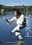Xin Yi WuDao: Heart-Mind- The Dao of Martial Arts
