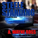 Steele Standing Audiobook by A. Wayne Ross Narrated by Meg Cowan