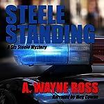Steele Standing | A. Wayne Ross