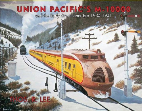 Union Pacific's M-10000 and the Early Streamliner Era 1934-1941