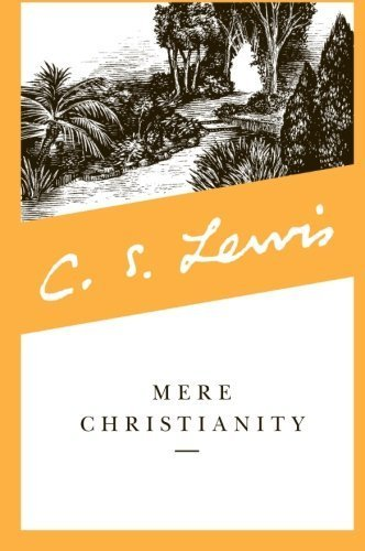 Mere Christianity by C. S. Lewis Published by Harper San Francisco Revised & Enlarged edition (2001) Paperback