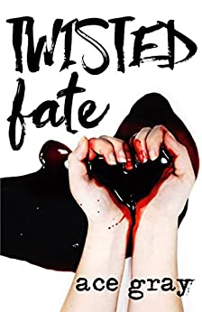 Twisted Fate (A Twisted Fairy Tale Book 1) by [Gray, Ace]