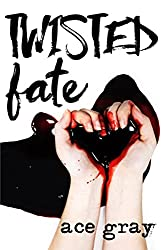 Twisted Fate (A Twisted Fairy Tale Book 1)