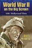 World War II on the Big Screen, Doris Milberg, 0786447400