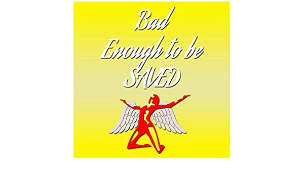 Bad Enough to Be Saved de Gif en Amazon Music - Amazon.es