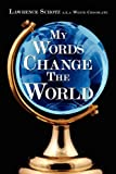 My Words Change the World, Lawrence Schotz and White Chocolate, 1434386414