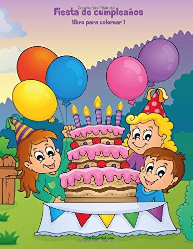 Fiesta de cumpleaños libro para colorear 1 (Volume 1 ...