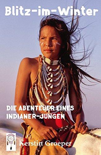Blitz-im-Winter: Die Abenteuer eines Indianer-Jungen
