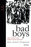 Statistics show that black males are disproportionately getting in trouble and being suspended from the nation's school systems. Based on three years of participant observation research at an elementary school, Bad Boys offers a richly textured ac...