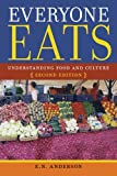 Everyone Eats : Understanding Food and Culture, Second Edition, Anderson, E. N., 0814760066