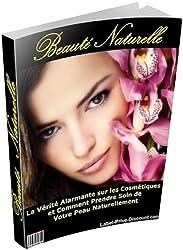 Beauté Naturelle - La vérite sur les cosmétiques