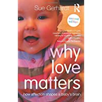 Why Love Matters: How affection shapes a baby's brain